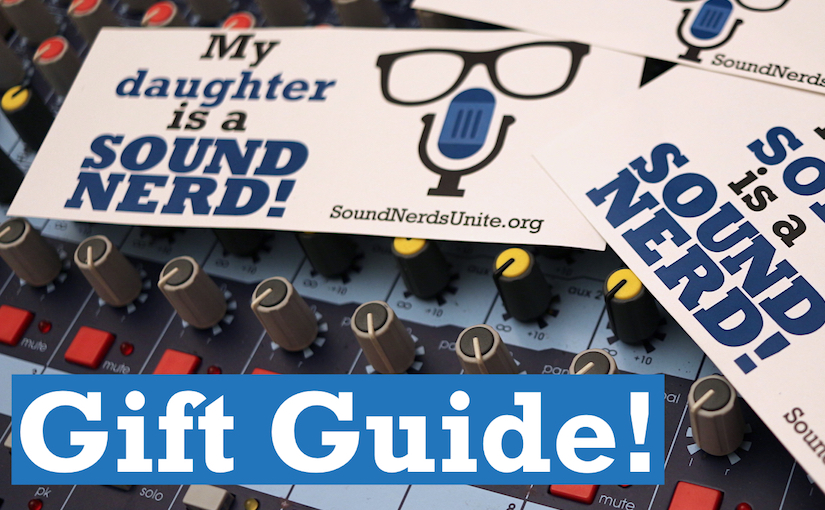 Sound Nerds Unite Live Sound Gift Guide